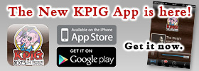 The New KPIG App is here! Get it now. Available in the iPhone App Store and Google Play.